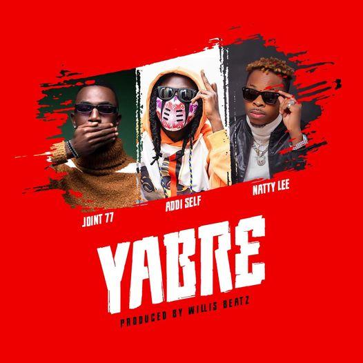 Joint 77 x Addi Self x Natty Lee - Yabr3 (Prod By Willis Beatz)
