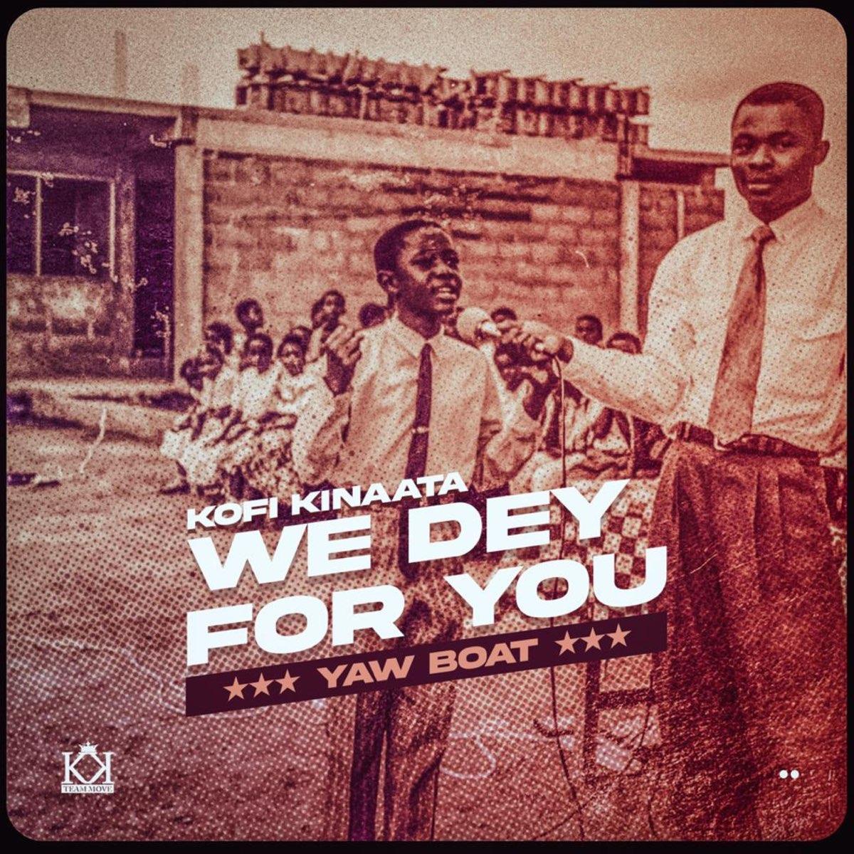 Kofi Kinaata - Wey Dey For You