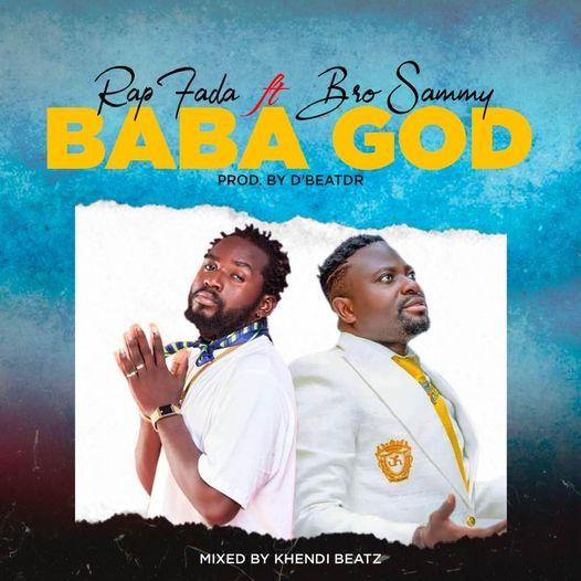 Rap Fada - Baba God Ft. Bro Sammy