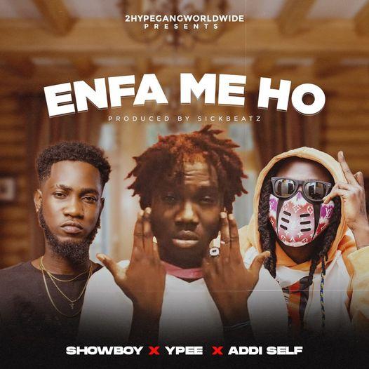 ShowBoy - Enfa Me Ho Ft. Ypee x Addi Self