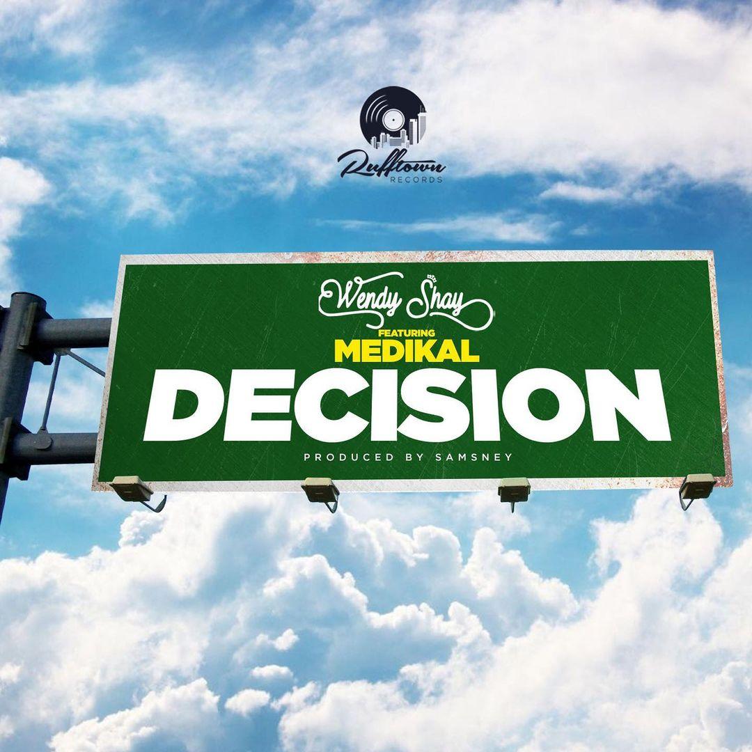 Wendy Shay - Decision lyrics ft Medikal