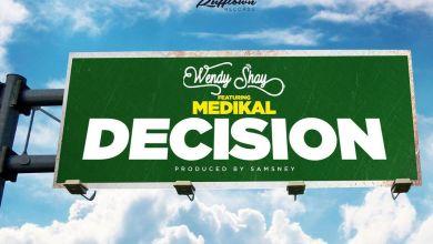 Photo of Wendy Shay – Decision lyrics  ft Medikal