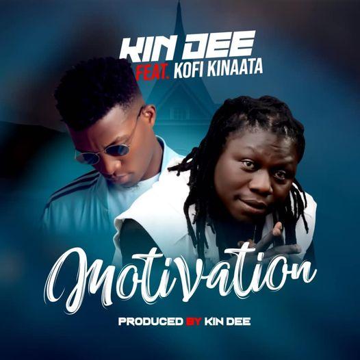 Kin Dee - Motivation Ft. Kofi Kinaata