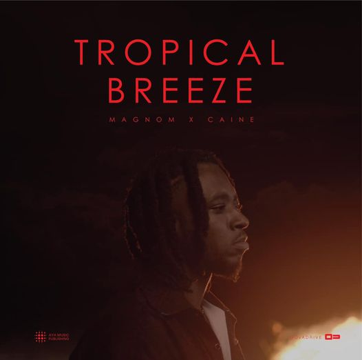 Magnom ft Caine – Tropical Breeze