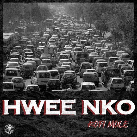Hwee Nko Lyrics by Kofi Mole