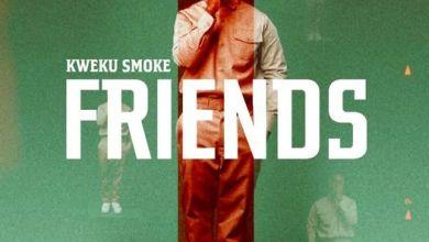 Photo of Friends Lyrics  by Kweku Smoke