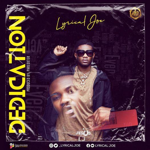 Lyrical Joe - Dedication (Prod By Phredxter)