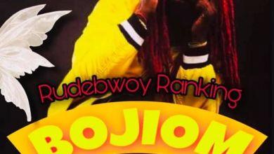 Photo of Rudebwoy Ranking –  Bojiom  Ft.  Beatmonsta & jaybeng