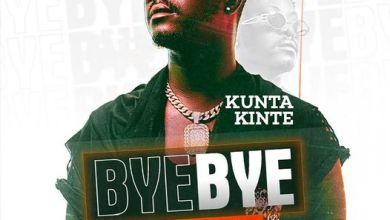 Photo of Kunta Kinte – Bye Bye