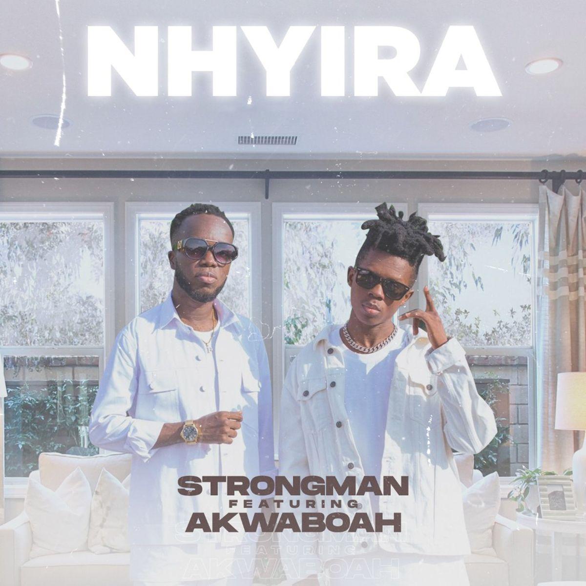 Strongman - Nhyira Ft. Akwaboah (Official Video)