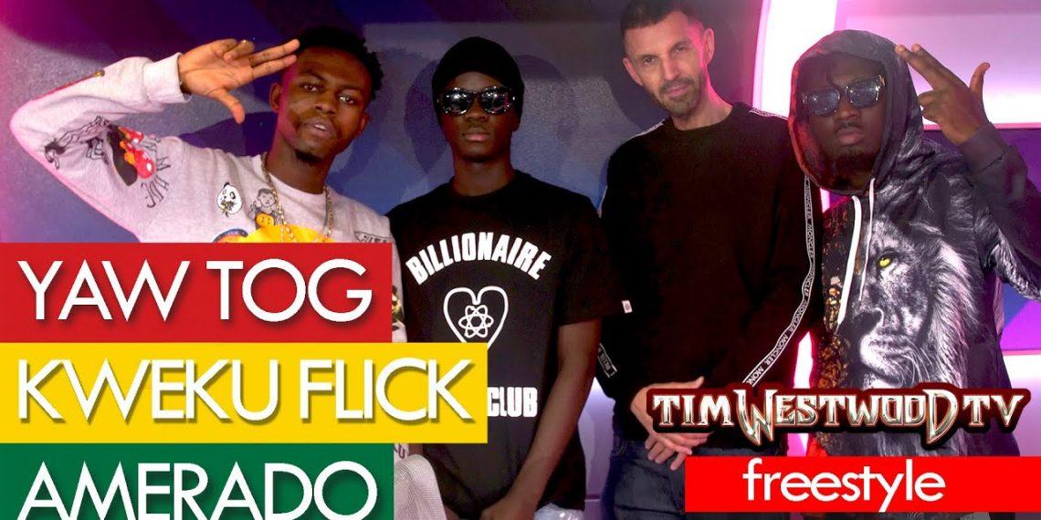 Amerado, Yaw Tog & Kweku Flick's Freestyle At Tim WestWood TV