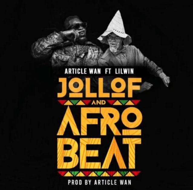 Article Wan – Jollof And Afrobeat Ft Lil Win