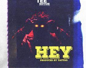 Photo of Tee Rhyme – Hey (Prod. by Tattoo)