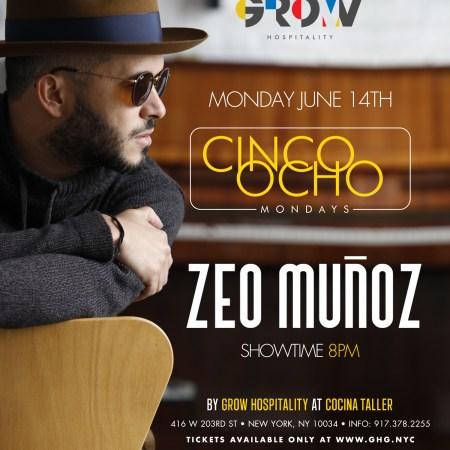 Zeo Muñoz Cinco Ocho Mondays - @CocinaTaller Jun 14th Cocina Taller 416 w 203rd, New York, NY 10034 For more information: 917-378-2255