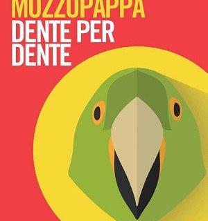 Dente per dente di Francesco Muzzopappa