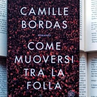 Come muoversi tra la folla. Camille Bordas