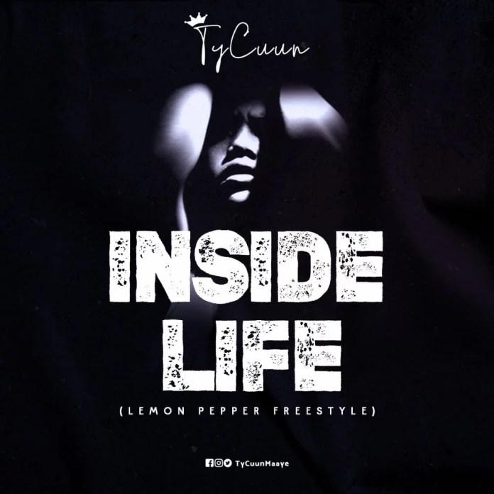 Inside Life (Lemon Pepper Freestyle) - TyCuun