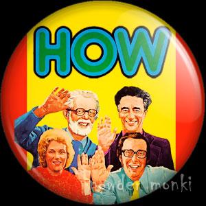 How - Retro Cult TV Badge/Magnet - £1.50 : [Powder Monki]