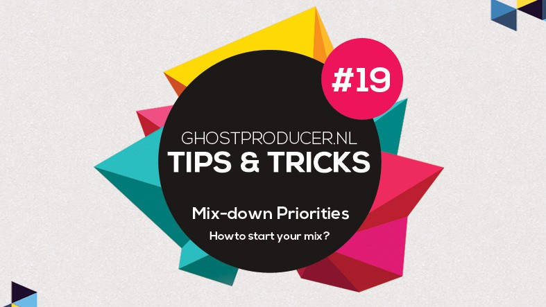 """Featured image for """"Tip 19 – Mix-down priorities"""""""