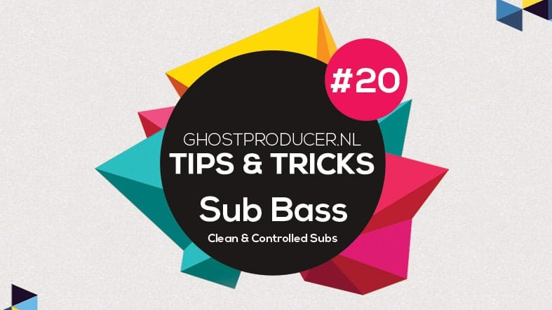 """Featured image for """"Tip 20 – Clean & Controlled Sub Bass"""""""