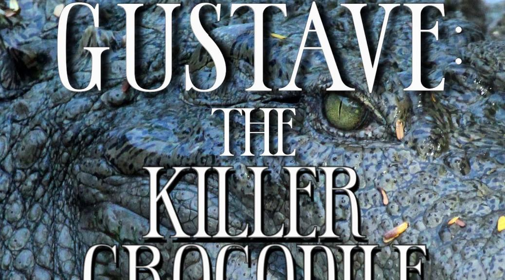 gustave the killer crocodile