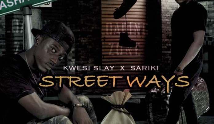 kwesi slay sariki street ways produced by kemenya