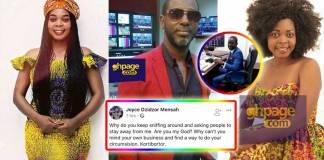 Circumcise your di¢k and stop gossiping - Dzidzor Mensah tells Root Eye