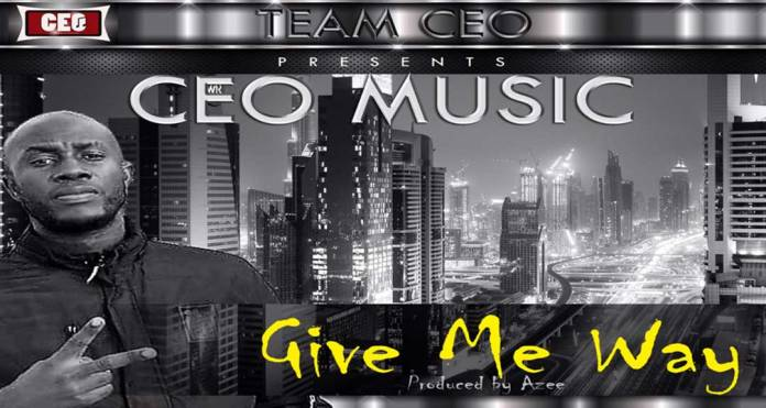 Banger alert: CEOMusic drops 'Give Me Way' - Listen & Download