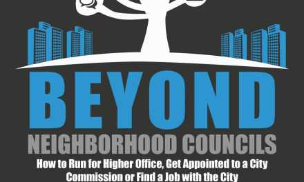 Beyond Neighborhood Councils – How to Run for Higher Office, Get Appointed to a City Commission, or Find a Job with the City
