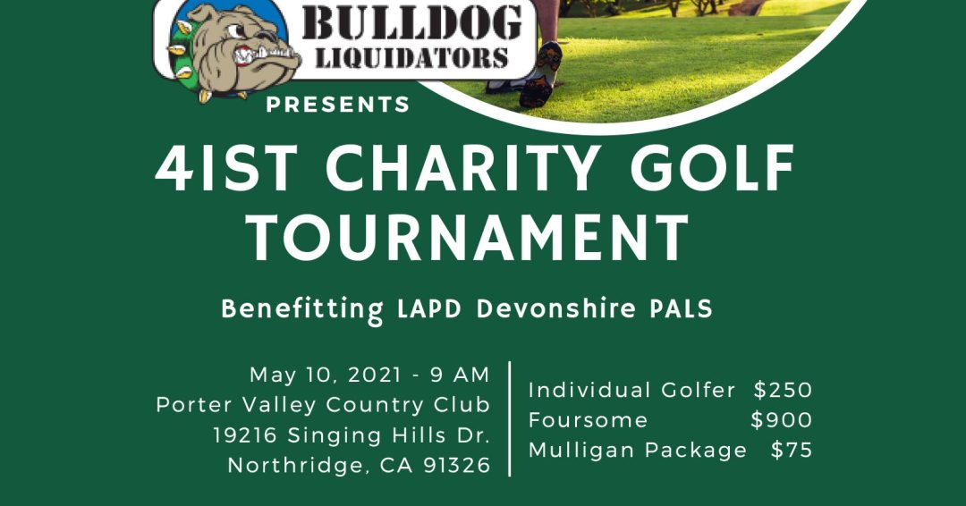 LAPD Devonshire PALS Annual Golf Tournament Monday, May 10, 2021 Porter Valley Country Club