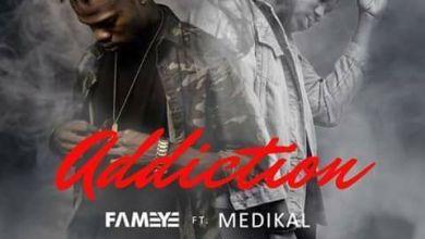 Photo of Fameye ft Medikal – Addiction (Prod. by Vacs)