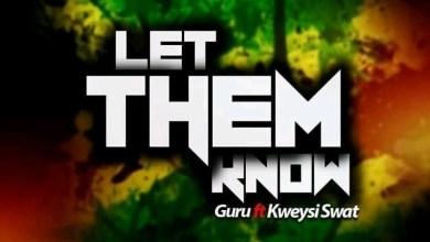 Photo of Guru – Let Them Know ft. Kweysi Swat (Prod. by Ball J)