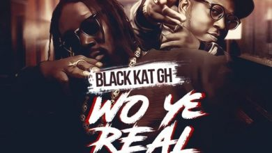 Photo of Black Kat Gh – Wo Ye Real ft. FlowKing Stone