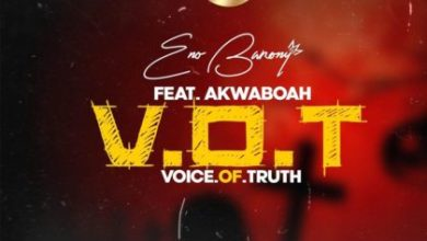 Photo of Eno Barony – Voice Of Truth (V.O.T) ft. Akwaboah