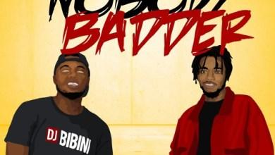 Photo of DJ Bibini – Nobody Badder ft. Magnom (Prod. by Magnom)