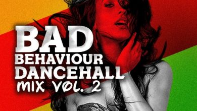 Photo of DJ Manni – Bad Behaviour (Dancehall Mix Vol. 2)