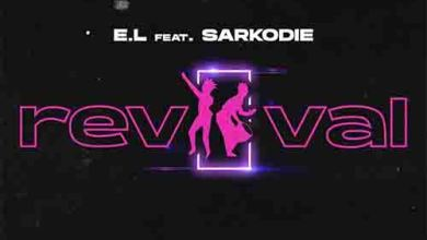 Photo of E.L – Revival ft. Sarkodie (Prod. by Pee GH)