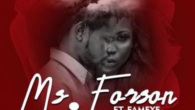 Photo of Ms Forson – Number 1 Ft Fameye (Prod by Rony Turn Me Up)