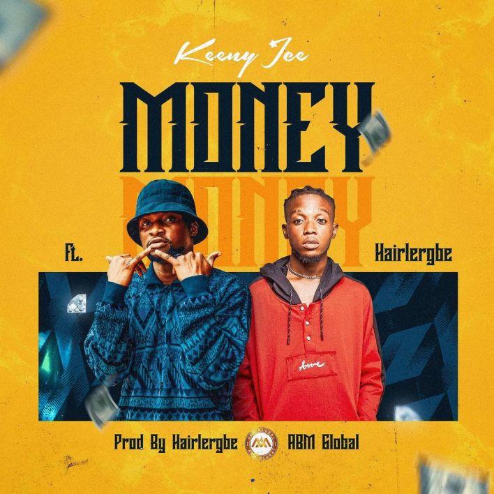 Money by Keeny Ice Ft Hairlegbe