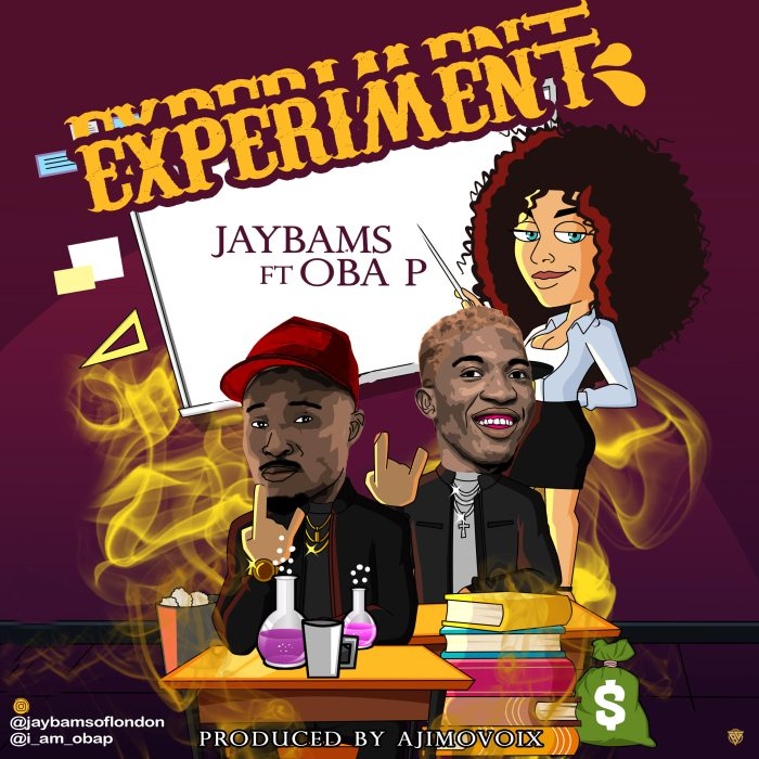 [Music] JaybamS Ft. OBA P – Experiment