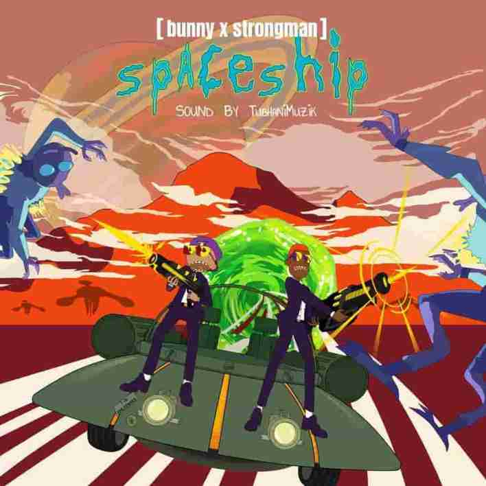 Spaceship by Bunny Ft Strongman