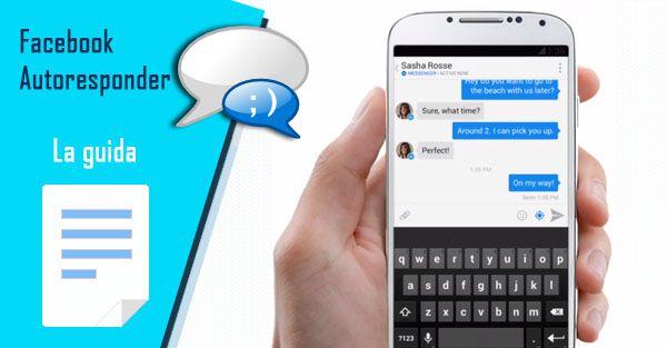 Facebook autoresponder: come inviare messaggi in automatico ai contatti