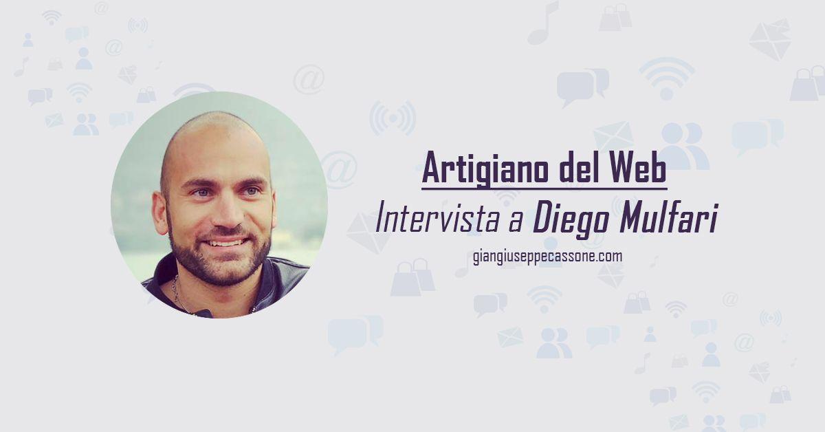 Come pubblicizzare un'azienda: intervista a Diego Mulfari, l'Artigiano del Web