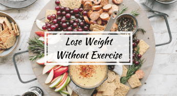 How To Lose Weight Without Exercising Today