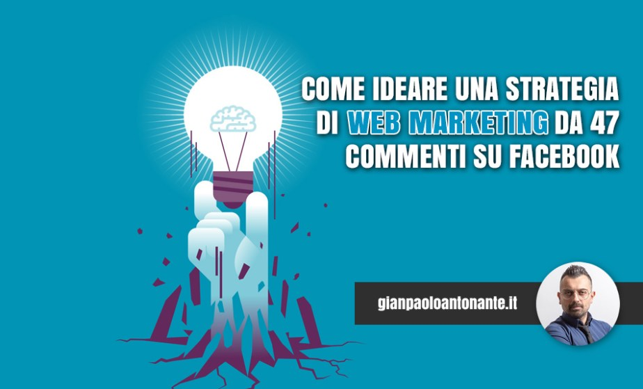 d5c320115b44 Strategia di Web Marketing  come estrarne una da 47 commenti Facebook