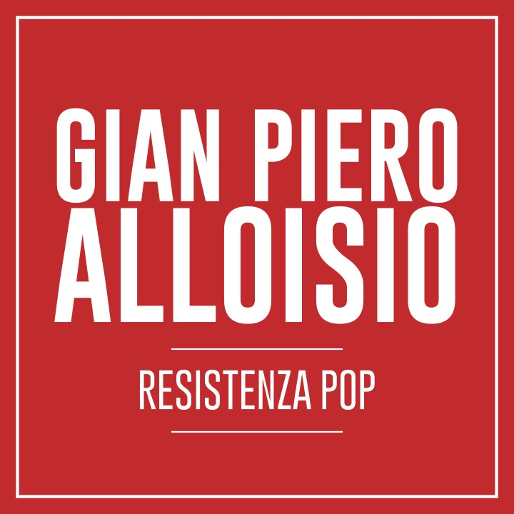 Gian Piero Alloisio - Resistenza Pop
