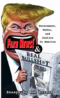 Fake News & Real Bullshit: Government, Media, and Justice In America
