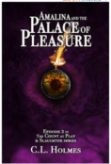 Amalina and the Palace Of Pleasure: Episode 2 in the Count at Play & Slaughter