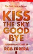 kiss the sky goodbye