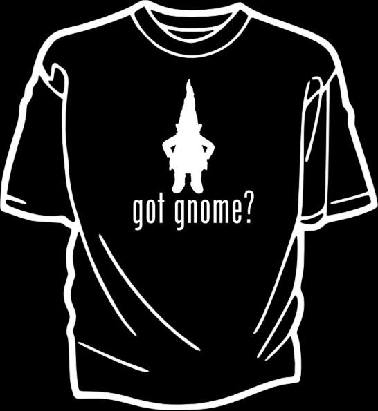 Got Gnome Shirt - Front
